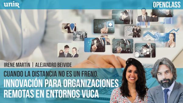 Innovación para organizaciones remotas en entornos VUCA